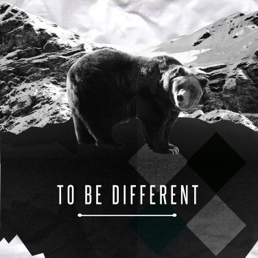 TO_BE_DIFFERENT_OURS
